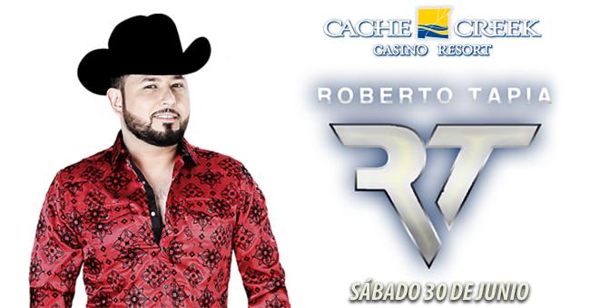 ROBERTO TAPIA LLEGA A CACHE CREEK CASINO EL SÁBADO 30 DE JUNIO