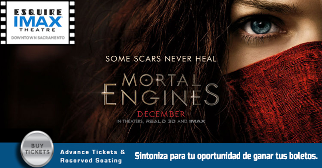 MORTAL ENGINES EN EL ESQUIRE IMAX THEATRE DEL DOWNTOWN SACRAMENTO
