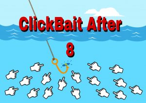 click bait after 8