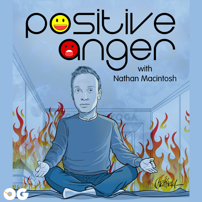 Positive Anger with Nathan Macintosh - Original Podcast Network