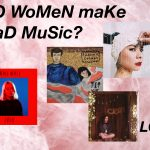 "Pink tie dye background with the text ""dO WoMeN maKe BaD MuSic?"" and album covers of female artists like Lush, Frankie Cosmos, Mitski, and others"