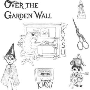"6 sketches of items and characters from the TV show Over the Garden Wall. From top right to bottom right there is the bell auntie whispers uses that is shaped like Lorna. Frog playing a piano with KXSU written on its side and a music book that says ""Over the Garden Wall"" with a rock on it. Bird shaped scissors. Wirt wearing a cone hat and cape while looking to the right with a smug face. A Cassette entitled ""For Sara"" with the tape coming out of the bottom that loosely spells ""KXSU"". Greg looking very excited wearing overalls and a teapot on his head while holding a frog, rock, and bird named Beatrice"